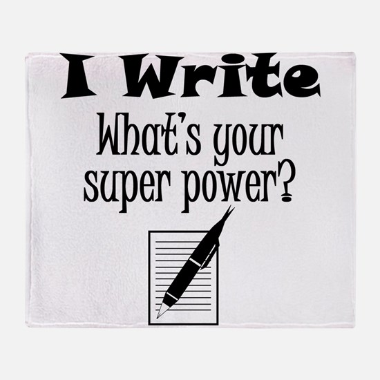 I Write What's Your Super Power? Throw Blanket