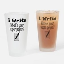 I Write What's Your Super Power? Drinking Glass