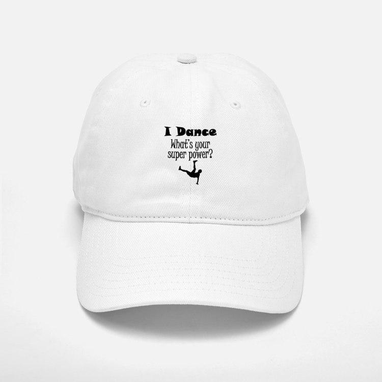 I Dance What's Your Super Power? Baseball Baseball Baseball Cap