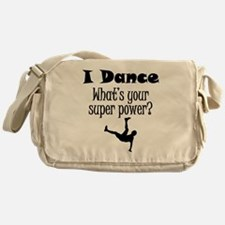 I Dance What's Your Super Power? Messenger Bag