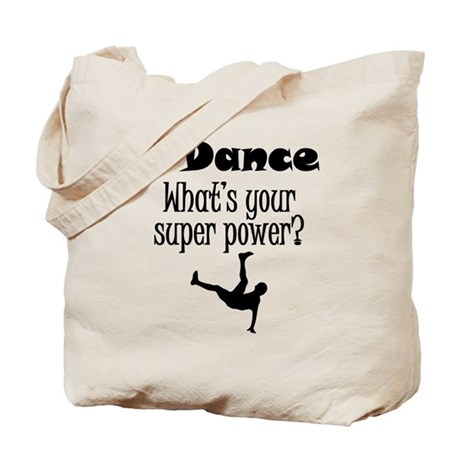I Dance What's Your Super Power? Tote Bag