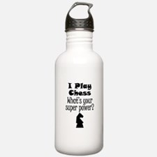 I Play Chess What's Your Super Power? Water Bottle
