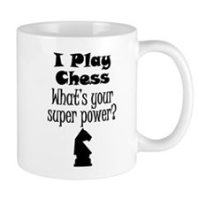 I Play Chess What's Your Super Power? Mugs