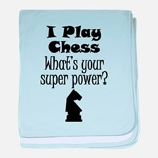 I Play Chess What's Your Super Power? baby blanket