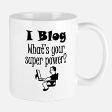I Blog What's Your Super Power? Mugs