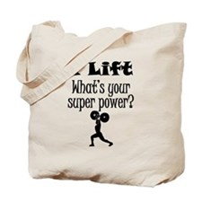 I Lift (Weightlifting) What's Your Super Power? To