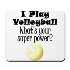 I Play Volleyball What's Your Super Power? Mousepa