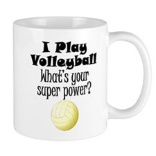 I Play Volleyball What's Your Super Power? Mugs