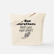 I Run Marathons What's Your Super Power? Tote Bag