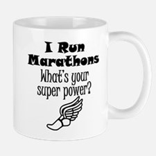 I Run Marathons What's Your Super Power? Mugs