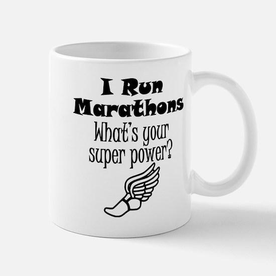 I Run Marathons What's Your Super Power? Mugs