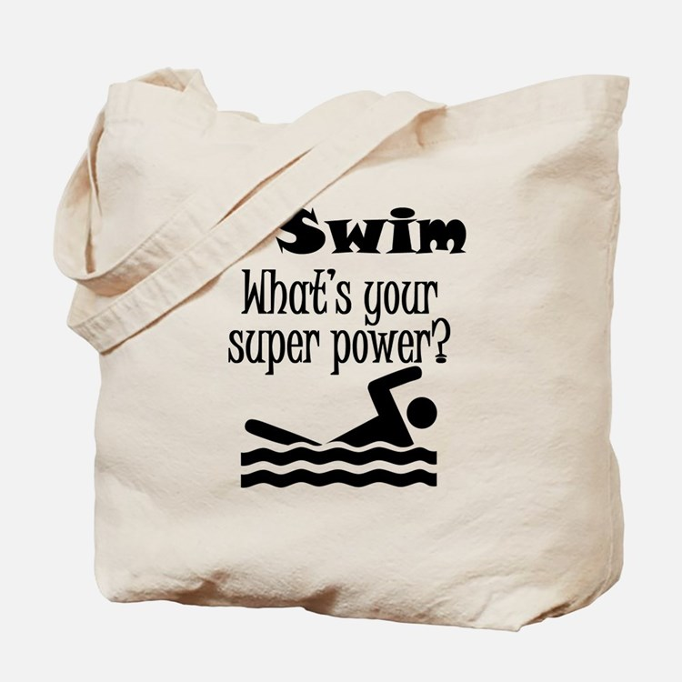 I Swim What's Your Super Power? Tote Bag