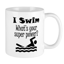 I Swim What's Your Super Power? Mugs