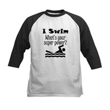 I Swim What's Your Super Power? Baseball Jersey
