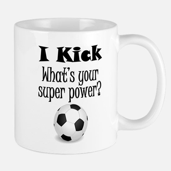 I Kick (Soccer) What's Your Super Power? Mugs