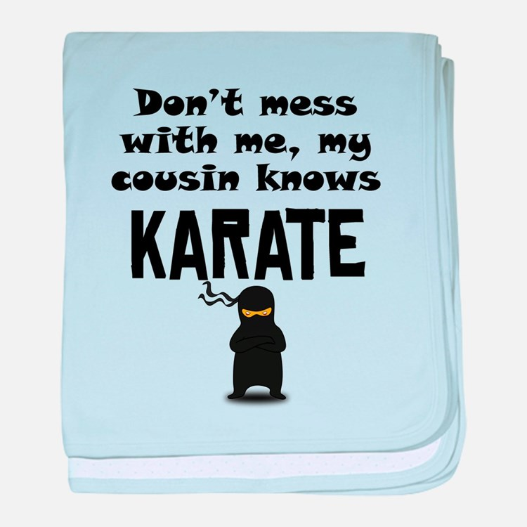 My Cousin Knows Karate baby blanket