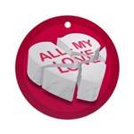 All My Love Broken Heart Ornament (Round)