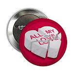 """All My Love Broken Heart 2.25"""" Button (10 pack)"""