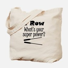 I Row What's Your Super Power? Tote Bag