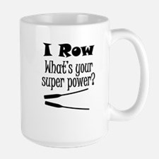 I Row What's Your Super Power? Mugs