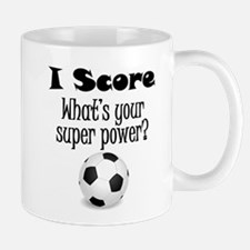 I Score (Soccer) What's Your Super Power? Mugs