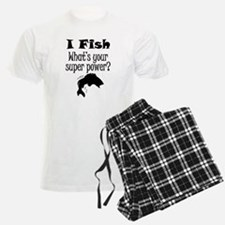 I Fish What's Your Super Power? Pajamas