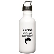 I Fish What's Your Super Power? Water Bottle
