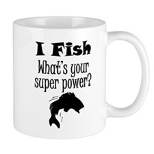I Fish What's Your Super Power? Mugs