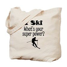 I Ski What's Your Super Power? Tote Bag