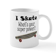 I Skate (Skateboard) What's Your Super Power? Mugs