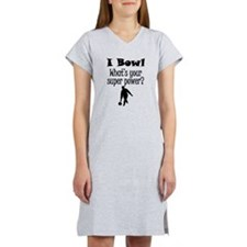 I Bowl What's Your Super Power? Women's Nightshirt