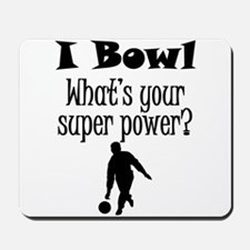 I Bowl What's Your Super Power? Mousepad