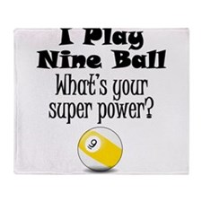 I Play Nine Ball What's Your Super Power? Throw Bl