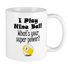I Play Nine Ball What's Your Super Power? Mugs