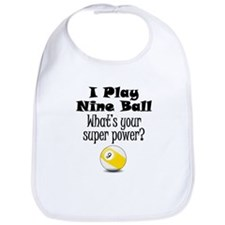 I Play Nine Ball What's Your Super Power? Bib