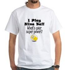 I Play Nine Ball What's Your Super Power? T-Shirt