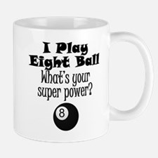 I Play Eight Ball What's Your Super Power? Mugs