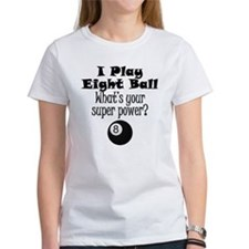 I Play Eight Ball What's Your Super Power? T-Shirt