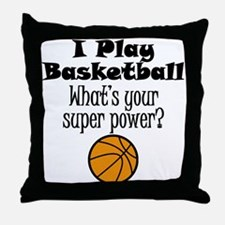 I Play Basketball What's Your Super Power? Throw P