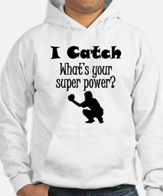 I Catch (Baseball) What's Your Super Power? Hoodie