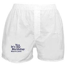 March 30 Birthday Boxer Shorts