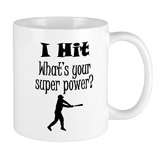 I Hit (Baseball) What's Your Super Power? Mugs