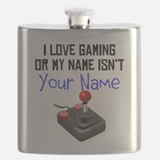 I Love Gaming Or My Name Isnt (Your Name) Flask
