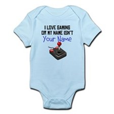 I Love Gaming Or My Name Isnt (Your Name) Body Sui