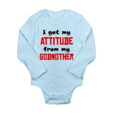 I Get My Attitude From My Godmother Body Suit