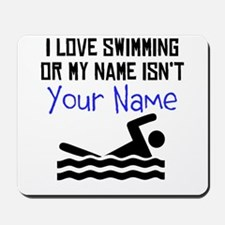 I Love Swimming Or My Name Isnt (Your Name) Mousep