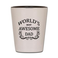 World's Most Awesome Dad Shot Glass