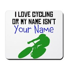 I Love Cycling Or My Name Isnt (Your Name) Mousepa