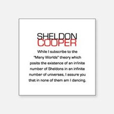 Sheldon Cooper's Many Worlds Quote Square Sticker