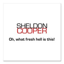 Sheldon Cooper's Oh, What Fresh Hell is This Squar
